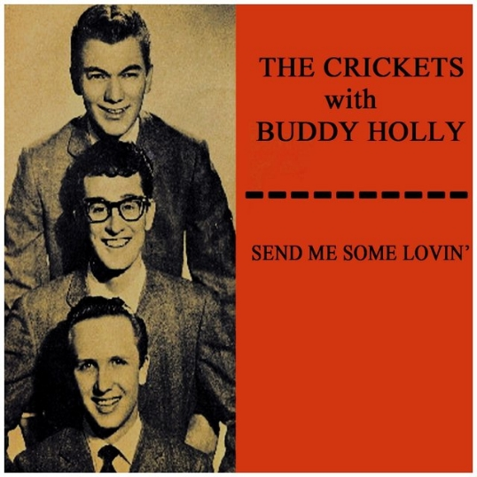 SEND ME SOME LOVIN' - THE CRICKETS WITH BUDDY HOLLY