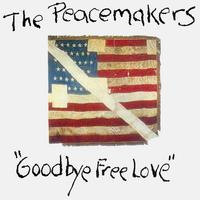 GOODBYE_FREE_LOVE_The_Peacemakers_Band.jpg