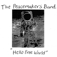 HELLO_FREE_WORLD_The_Peacemakers_Band.jpg
