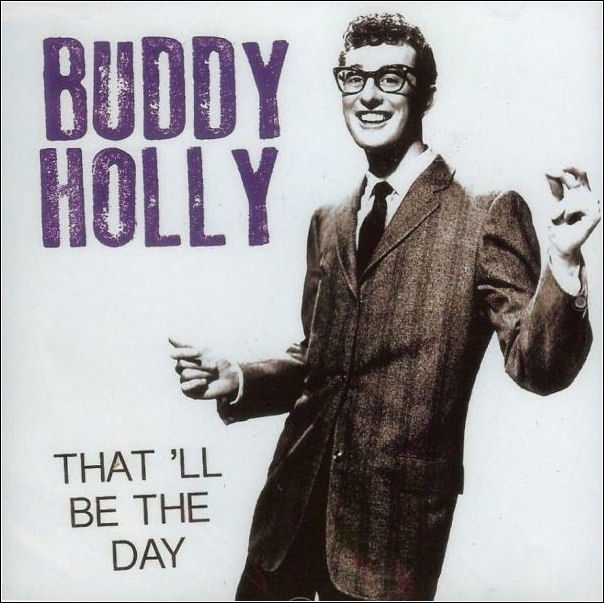 BUDDY_HOLLY_-_THAT'LL_BE_THE_DAY