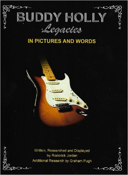 BUDDY HOLLY Legacies in Pictures and Words by Roderick Jordan with Additional Research by Graham Pugh