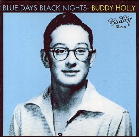 BLUE DAYS BLACK NIGHTS - BUDDY HOLLY.jpg