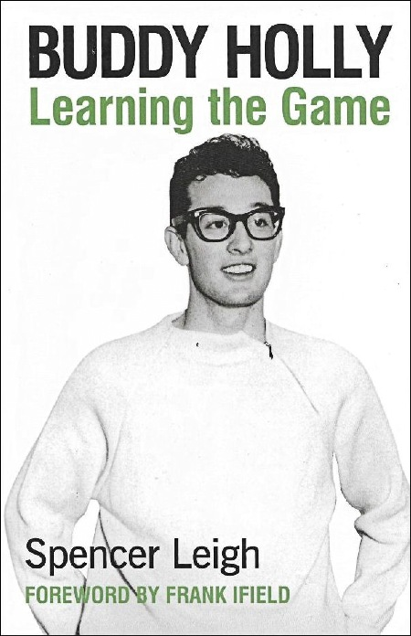 BUDDY HOLLY Learning the Game by Spencer Leigh