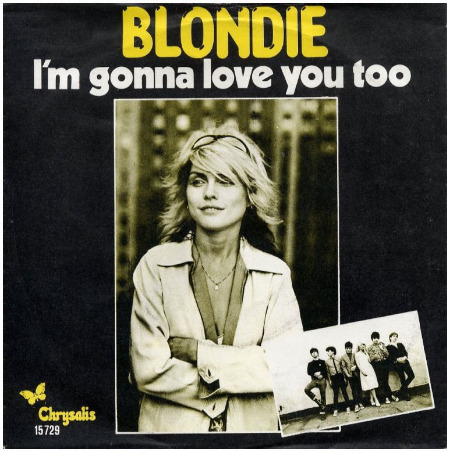 BLONDIE_I'M_GONNA_LOVE_YOU_TOO.jpg