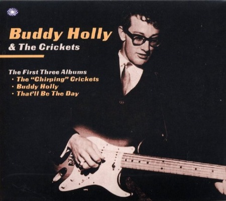 "Buddy Holly & The Crickets : The First Three Albums - The ""Chirping"" Crickets - Buddy Holly - That'll Be The Day"
