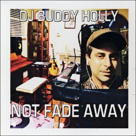 DJ BUDDY HOLLY - NOT FADE AWAYY