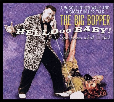 THE_BIG_BOPPER_HELLOOO_BABY.jpg