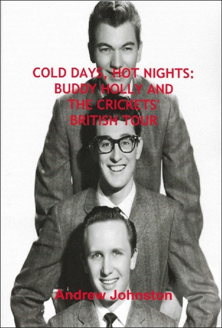 Cold Days, Hot Nights: Buddy Holly and The Crickets British Tour by Andrew Johnston