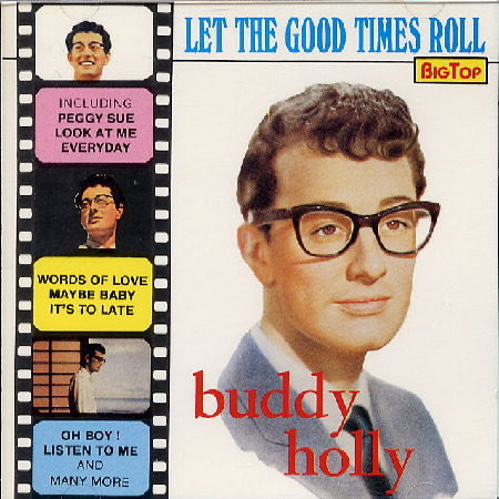 LET_THE_GOOD_TIMES_ROLL_BUDDY_HOLLY.jpg
