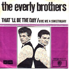 Everly Bros., THAT'LL BE THE DAY