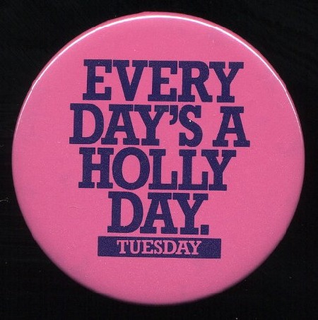 EVERYDAY_IS_A_HOLLY_DAY.jpg