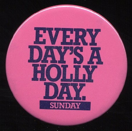 EVERYDAY IS A HOLLY DAY