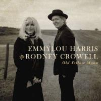 Emmylou Harris Rodney Crowell Old Yellow Moon