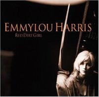 Emmylou Harris RED DIRT GIRL